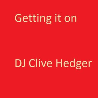 Getting it on - DJ Clive Hedger 18 January 2014