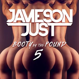 Booty By The Pound 5