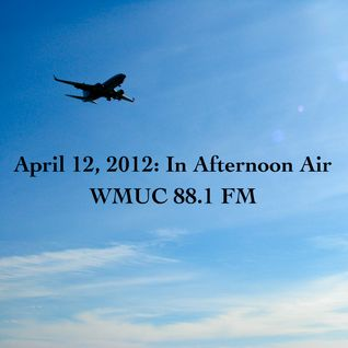 April 12, 2012: In Afternoon Air
