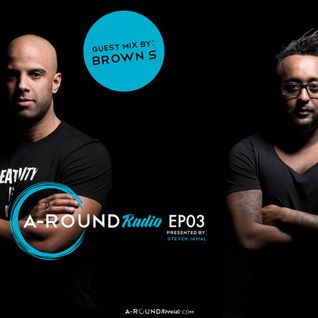 A-round Radio - EPISODE 03 by Brown S