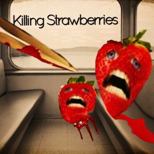 Killing Strawberries