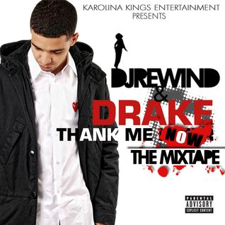 DJ REWIND - DRAKE Thank me Now MIX