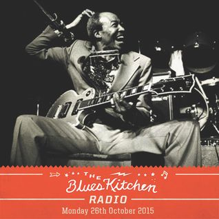 THE BLUES KITCHEN RADIO: 02 NOVEMBER 2015