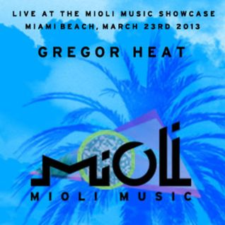 Gregor Heat @ Mioli Music Showcase Miami WMC 2013 - Clevelander Hotel Ocean Drive 23.03.2013