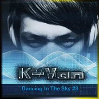 Dancing In The Sky #004 DJ K-VAN (Live Recording)