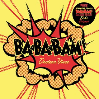 Special Mix Ba Ba Bam / Docteur Vince with remix Didai / Modo & Mac Beer / Drixxxé / Detect