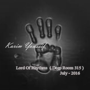 Lord Of Rhythms (Room 315)- Karim youssif Special Live Performance Mix @Radio DjsLine (July-20-2016)