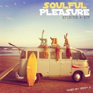 SOULFUL PLEASURE EP#109 ✪ Mixed by TEDDY S
