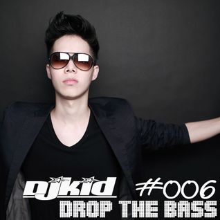 DJ KID-Drop The BASS #006 ( EDM Festiva! )