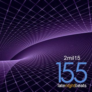 Late Night Beats by Tony Rivera - Episode 155: 2mil15