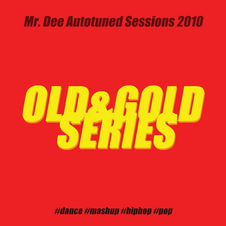 Mr. Dee - Mashed Up! Mix (autotuned sessions 2010)
