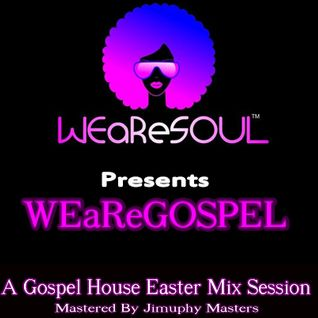 WEaReSOUL presents WEaReGOSPEL - mixed LIVE by Jimuphy Masters for THE WEEKLY R&G