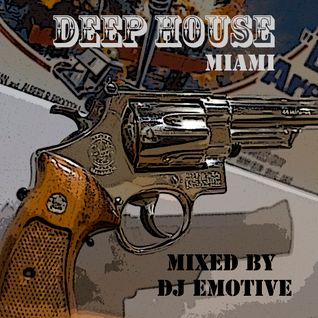 Deep House Miami 2015 mixed by DJ Emotive