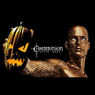Communion After Dark - Halloween Special 2015!