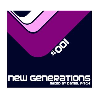 New Generations #001 (Mixed by Daniel Pitch)