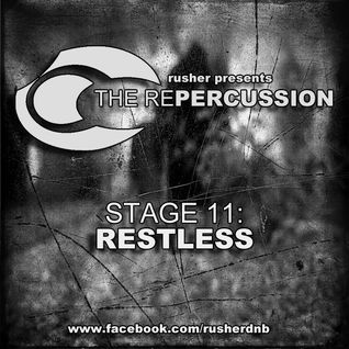 The Repercussion - Stage 11 : Restless