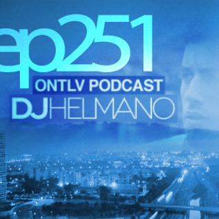ONTLV PODCAST - Trance From Tel-Aviv - Episode 251 - Mixed By DJ Helmano