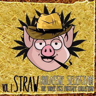 The Three Pigs Mixtape Vol.1 - Straw