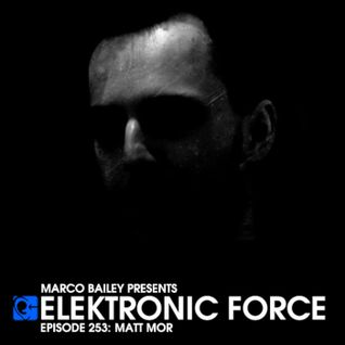 Elektronic Force Podcast 253 with Matt Mor