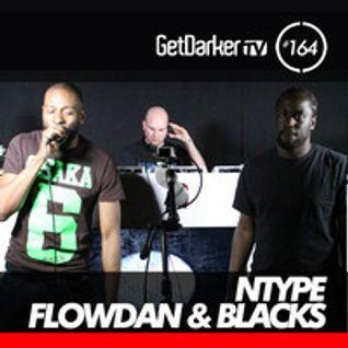 NType, Flowdan & Blacks - GetDarkerTV 164