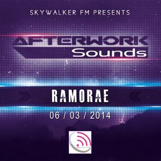 Ramorae - Afterwork Sounds Guest Mix [Skywalker FM Radio] (06-03-2014)