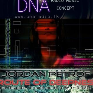 Jordan Petrof  - Route Of Deepness_031 on DNA Radio Concept. [21.09.2016]