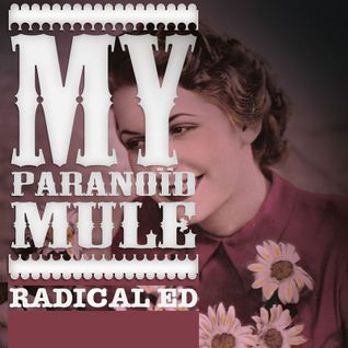 Radical edward - my paranoïd mule