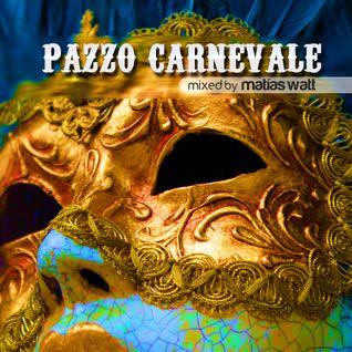 PAZZO CARNEVALE mixed by Matías Watt