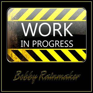 Work In Progress - VA - Bobby Rainmaker