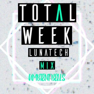 TOTAL WEEK #6 LUNATECH Ambient Bells selection