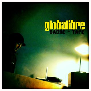 Globalibre Mixtape Trilogy Vol. 3 - Badre Tape