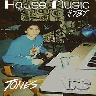 House Music #TBT Tones