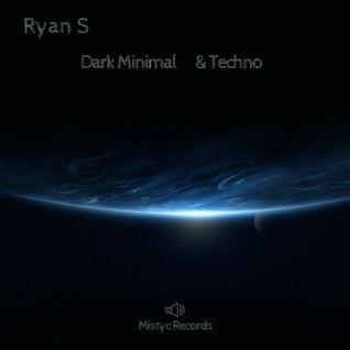 Ryan S - Dark Minimal & Techno Podcast