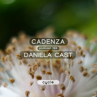 Cadenza Podcast   194 - Daniela Cast (Cycle)