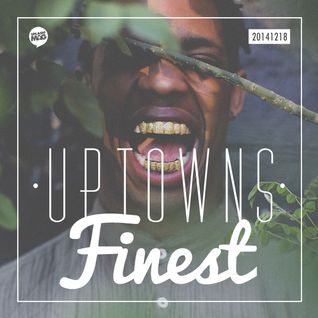 Uptowns Finest Podcast // 12 Artists To Watch In 2015