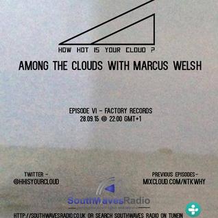 Among The Clouds With Marcus Welsh: Episode 6 - Factory Records