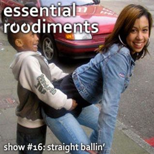 Essential Roodiments #16 - Straight Ballin' - 15 February