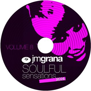 Soulful Sensations 2014 Vol.8 (01 - 08 - 2014) By JM Grana
