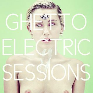 Ghetto Electric Sessions ep170