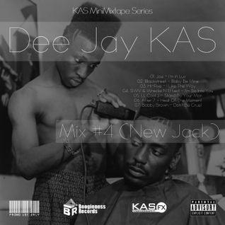 Dj KAS - Mix #4 (New Jack)