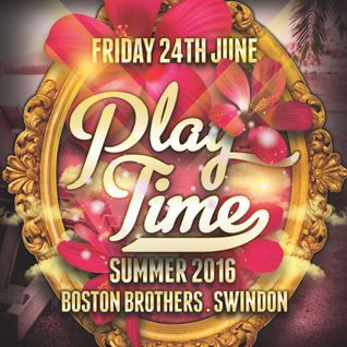 PLAY TIME - Summer 2016 Mix CD
