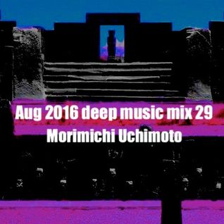 Aug 2016 deep music mix 29
