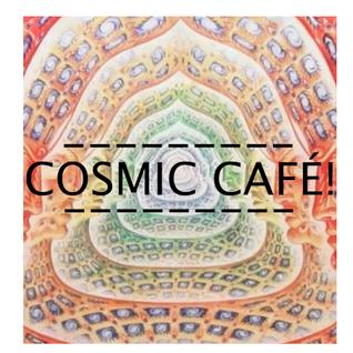 COSMIC CAFÉ! Lounge, Beats and Neo Soul...
