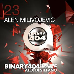 023 - Alex Di Stefano - Binary404 Radio Show /w Alen Milivojevic