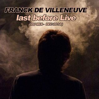 DJ MIX 2014 - Franck de Villeneuve - last before Live
