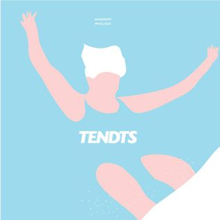 Sounds from the Basement. #19 - Tendts