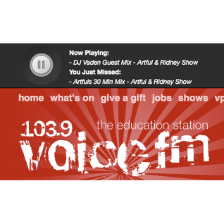 Vaden - 22.03.13 guest mix for Artful & Ridney show @ VoiceFM