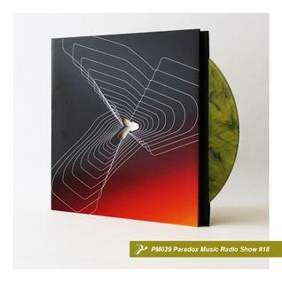 Paradox Music #18 PM029 Radio Show