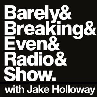 The Barely Breaking Even Show with Jake Holloway - #15 - 31/12/13