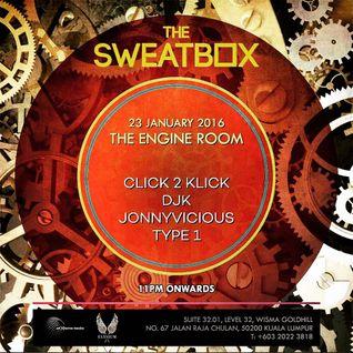The Sweatbox- The Engine Room at Elysium-Djk,JonnyVicious,Type1 & Click2Klick 23012016